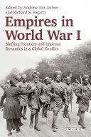 Empires in World War I - Shifting Frontiers and Imperial Dynamics in a Global Conflict