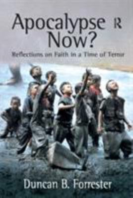 Apocalypse Now? - Reflections on Faith in a Time of Terror