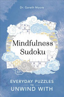 Mindfulness Sudoku - Everyday Puzzles to Unwind With