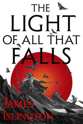 The Light of All That Falls (#3 Licanius Trilogy)
