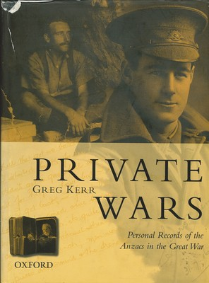 Private Wars - Personal Record of the Anzacs in the Great War