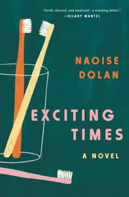 Exciting Times - A Novel