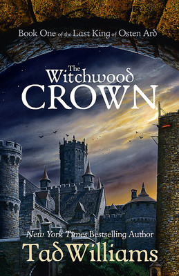 The Witchwood Crown (The Last King of Osten Ard #1)
