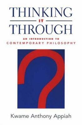Thinking It Through - An Introduction to Contemporary Philosophy