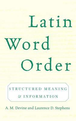 Latin Word Order - Structured Meaning and Information