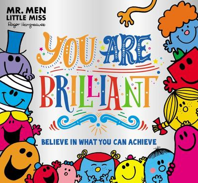 Mr Men: You Are Brilliant: Believe in What You Can Achieve