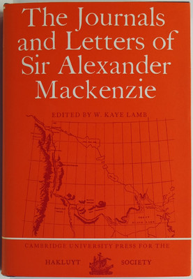 The Journals and Letters of Sir Alexander Mackenzie