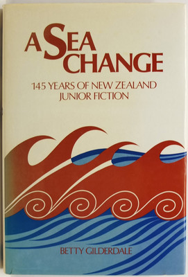 A Sea Change - 145 Years of New Zealand Junior Fiction