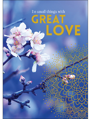 Do small things with great love (A68)