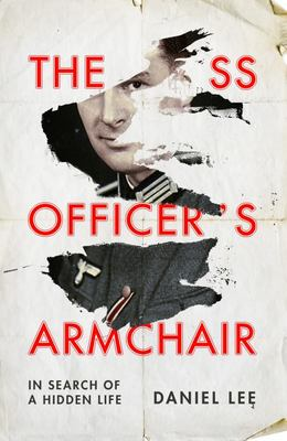 The SS Officer's Armchair - In Search of a Hidden Life