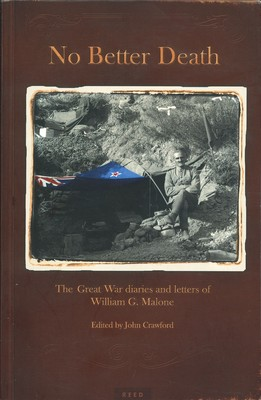 No Better Death The Great War diaries and letters of William G. Malone