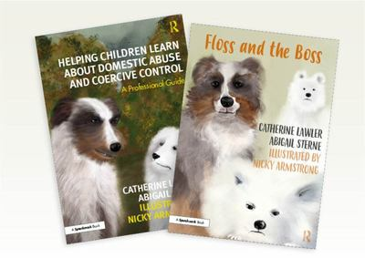 Helping Children Learn about Domestic Abuse and Coercive Control - A 'Floss and the Boss' Storybook and Professional Guide