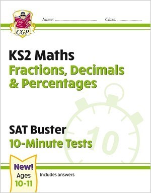 New KS2 Maths SAT Buster 10-Minute Tests - Fractions, Decimals & Percentages (for the 2020 tests)