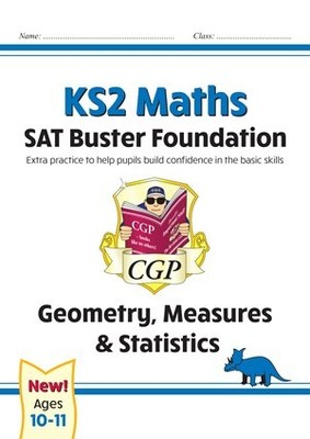 New KS2 Maths SAT Buster Foundation: Geometry, Measures & Statistics (for the 2020 tests) New