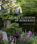 The Secret Gardens of Somerset - A Private Tour