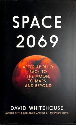 Space 2069 - After Apollo: Back to the Moon, to Mars, and Beyond