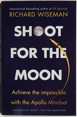 Shoot For the Moon. Achieve the impossible with the Apollo Mindset