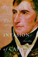 The Invasion of Canada - 1812-1813
