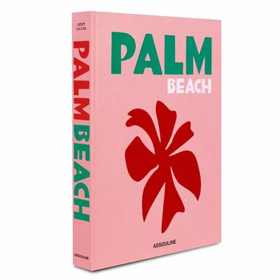 Palm Beach (Assouline Luxe Travel)