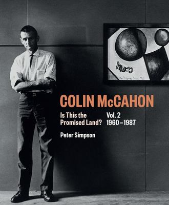 Colin McCahon - Is This the Promised Land? Vol. 2 1960-1987