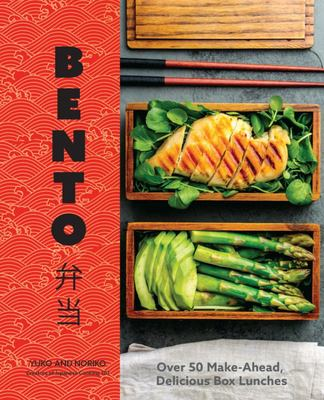 Bento - Over 70 Make-Ahead, Delicious Box Lunches