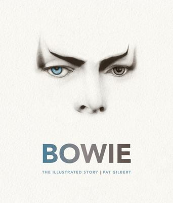 Bowie - The Illustrated Story