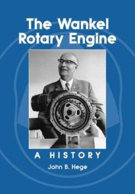 The Wankel Rotary Engine - A History