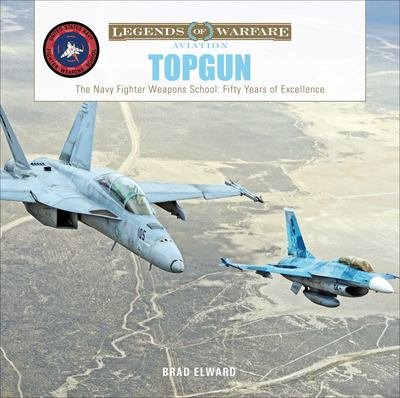 Topgun - The US Navy Fighter Weapons School: Fifty Years of Excellence