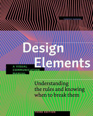 Design Elements, 3rd Edition - Understanding the Rules and Knowing When to Break Them - Revised and Updated