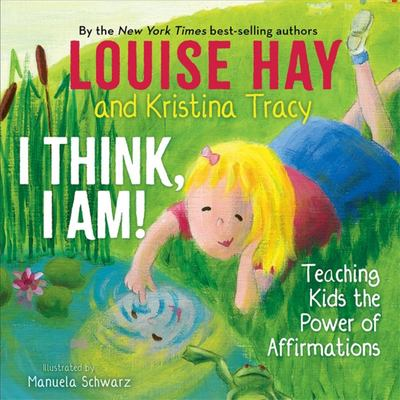 I Think, I Am! - Teaching Kids the Power of Affirmations