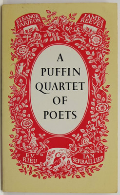 A Puffin Quartet of Poets: Eleanor Farjeon; James reeves; Ian Serraillier; E. V. Rieu