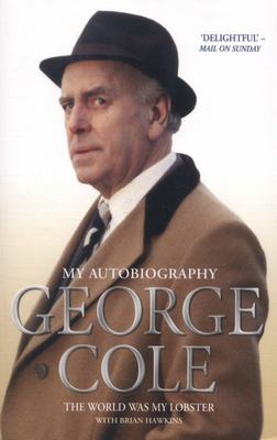 George Cole World was my Oyster