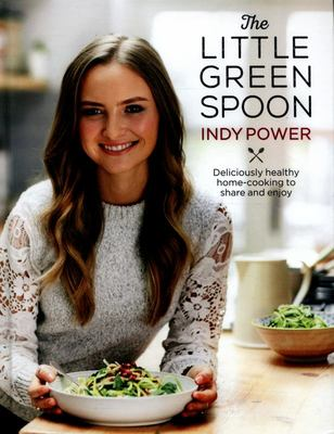 The Little Green Spoon - Deliciously Healthy Home-Cooking to Share and Enjoy