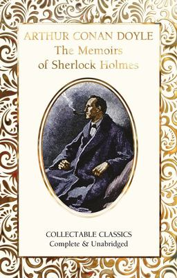 The Memoirs of Sherlock Holmes (Flame Tree Collectable Classics)
