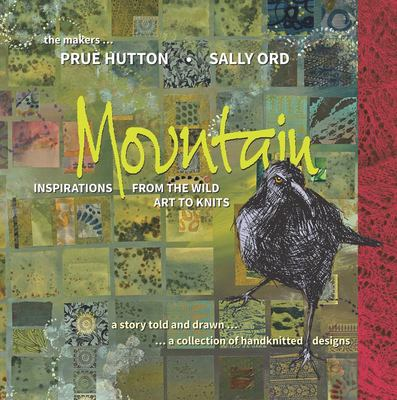 Mountain Inspirations from the wild art to knits