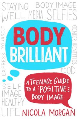 Body Brilliant: The Teenage Guide to a Positive Body Image