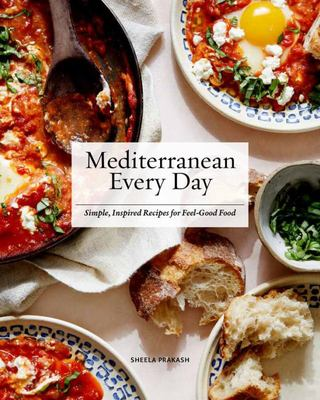 Mediterranean Every Day - Simple, Inspired Recipes for Feel-Good Food