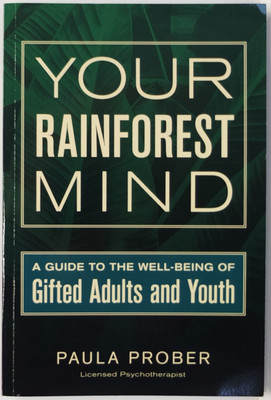 Your Rainforest Mind - A Guide to the Well-Being of Gifted Adults and Youth