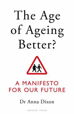 The Age of Ageing Better? - A Manifesto for Our Future
