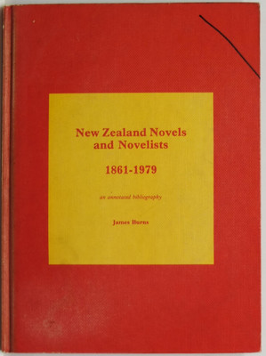 New Zealand Novels and Novelists, 1861-1979 - An Annotated Bibliography
