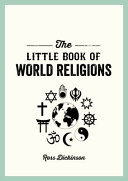 The Little Book of World Religions - A Pocket Guide to Spiritual Beliefs and Practices