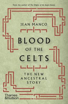 Blood of the Celts - The New Ancestral Story