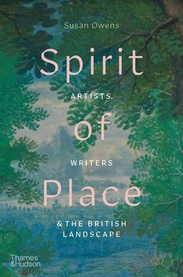 Spirit of Place - Artists, Writers, & the British Landscape