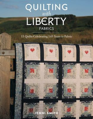 The Liberty Book of Quilting