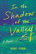 In the Shadow of the Valley - A Memoir