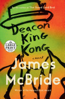 Deacon King Kong - A Novel