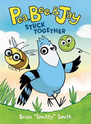 Pea, Bee, and Jay #1: Stuck Together