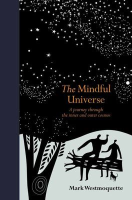 The Mindful Universe - A Journey Through the Inner and Outer Cosmos