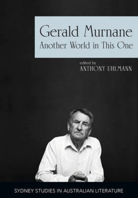 Gerald Murnane - Another World in This One