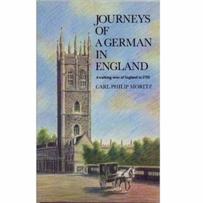 Journeys of a German England - A Walking Tour of England In 1782